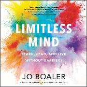 Cover-Bild zu Boaler, Jo (Gelesen): Limitless Mind: Learn, Lead, and Live Without Barriers
