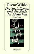 Cover-Bild zu Wilde, Oscar: Der Sozialismus und die Seele des Menschen