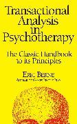 Cover-Bild zu Berne, Eric: Transactional Analysis in Psychotherapy