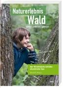 Cover-Bild zu Naturerlebnis Wald von Gyr, Erich
