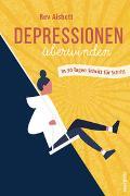 Cover-Bild zu Depressionen überwinden. In 30 Tagen Schritt für Schritt von Aisbett, Bev
