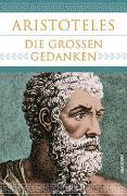 Cover-Bild zu Aristoteles - Die großen Gedanken von Aristoteles