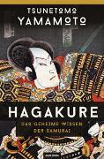 Cover-Bild zu Hagakure - Das geheime Wissen der Samurai von Yamamoto, Tsunetomo