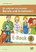 Cover-Bild zu Scheller, Anne: Wir entdecken und erkunden: Berufe und Arbeitswelt (eBook)