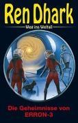 Cover-Bild zu Wollnik, Anton (Hrsg.): Ren Dhark - Weg ins Weltall 97: Die Geheimnisse von ERRON-3