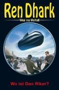 Cover-Bild zu Bekker, Alfred: Ren Dhark - Weg ins Weltall 88: Wo ist Dan Riker?
