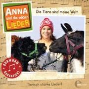 Cover-Bild zu Anna Und Die Wilden Tiere. Das Liederalbum - Die Tiere Sind Meine Welt von Anna Und Die Wilden Lieder (Komponist)