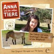 Cover-Bild zu Anna Und Die Wilden Tiere. Der Falkner und seine Greifvögel + Wie wild ist das Wildpferd? von Anna Und Die Wilden Tiere (Komponist)