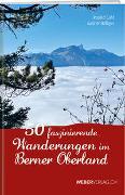 Cover-Bild zu 50 faszinierende Wanderungen im Berner Oberland von Gohl, Ronald