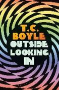 Cover-Bild zu Boyle, T. C.: Outside Looking In