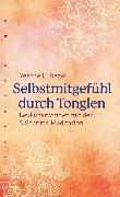 Cover-Bild zu Selbstmitgefühl durch Tonglen (eBook) von Regel, Yesche Udo