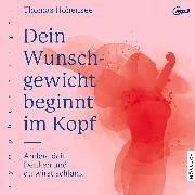 Cover-Bild zu Dein Wunschgewicht beginnt im Kopf (Audio Download) von Hohensee, Thomas