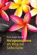 Cover-Bild zu Ho'oponopono als Weg zur Selbstliebe von Becker, Klaus Jürgen