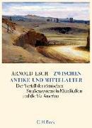 Cover-Bild zu Esch, Arnold: Zwischen Antike und Mittelalter