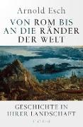 Cover-Bild zu Esch, Arnold: Von Rom bis an die Ränder der Welt (eBook)