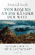 Cover-Bild zu Esch, Arnold: Von Rom bis an die Ränder der Welt