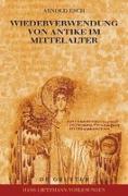 Cover-Bild zu Esch, Arnold: Wiederverwendung von Antike Im Mittelalter