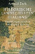 Cover-Bild zu Esch, Arnold: Historische Landschaften Italiens