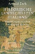 Cover-Bild zu Esch, Arnold: Historische Landschaften Italiens (eBook)