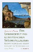 Cover-Bild zu Esch, Arnold: Die Lebenswelt des europäischen Spätmittelalters (eBook)