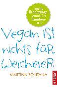 Cover-Bild zu Vegan ist nichts für Weicheier (eBook) von Fontana, Martina