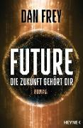 Cover-Bild zu Future - Die Zukunft gehört dir (eBook) von Frey, Dan