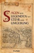 Cover-Bild zu Sagen und Legenden aus Steyr und Umgebung (eBook) von Harrer, Franz