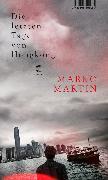Cover-Bild zu Die letzten Tage von Hongkong von Martin, Marko
