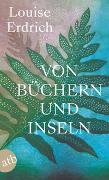 Cover-Bild zu Von Büchern und Inseln von Erdrich, Louise