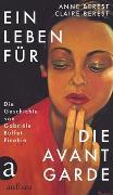 Cover-Bild zu Ein Leben für die Avantgarde von Berest, Anne