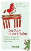 Cover-Bild zu Neckelmann, Harald: Das Pony in der S-Bahn