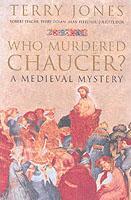 Cover-Bild zu Jones, Terry: Who Murdered Chaucer?