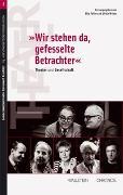 Cover-Bild zu Pellin, Elio (Hrsg.): 'Wir stehen da, gefesselte Betrachter'