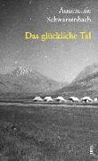 Cover-Bild zu Das glückliche Tal von Schwarzenbach, Annemarie