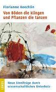 Cover-Bild zu Von Böden die klingen und Pflanzen die tanzen von Koechlin, Florianne