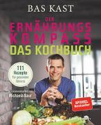 Cover-Bild zu Kast, Bas: Der Ernährungskompass - Das Kochbuch