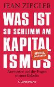 Cover-Bild zu Ziegler, Jean: Was ist so schlimm am Kapitalismus?