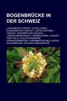 Cover-Bild zu Quelle: Wikipedia (Hrsg.): Bogenbrücke in der Schweiz