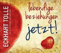 Cover-Bild zu Tolle, Eckhart: Lebendige Beziehungen jetzt!