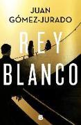 Cover-Bild zu Rey Blanco / White King von Gomez-Jurado, Juan