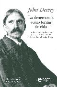 Cover-Bild zu Dewey, John: La democracia como forma de vida (eBook)
