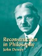 Cover-Bild zu Dewey, John: Reconstruction in Philosophy (eBook)