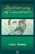 Cover-Bild zu Dewey, John: Dictionary of Education (eBook)