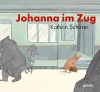 Cover-Bild zu Johanna im Zug von Schärer, Kathrin