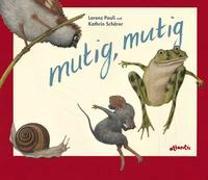Cover-Bild zu mutig, mutig von Pauli, Lorenz