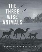 Cover-Bild zu Tucker, Yehudith Freeman: The Three Wise Animals (eBook)
