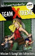 Cover-Bild zu TEAM X-TREME - Mission 5: Sumpf des Schreckens (eBook) von Peinkofer, Michael