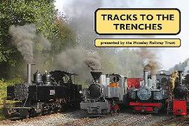Cover-Bild zu Moseley Railway Trust: Tracks to the Trenches