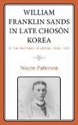 Cover-Bild zu Patterson, Wayne: William Franklin Sands in Late Choson Korea (eBook)