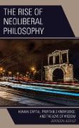 Cover-Bild zu Absher, Brandon: The Rise of Neoliberal Philosophy (eBook)